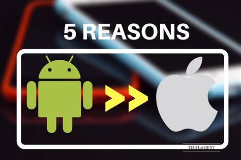 why is android better than apple 8 reasons why android is better than iphone tech10ment