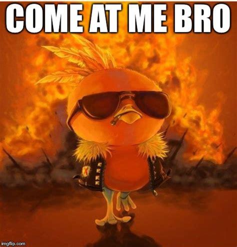 Come At Me Bro Meme Generator - torchic imgflip