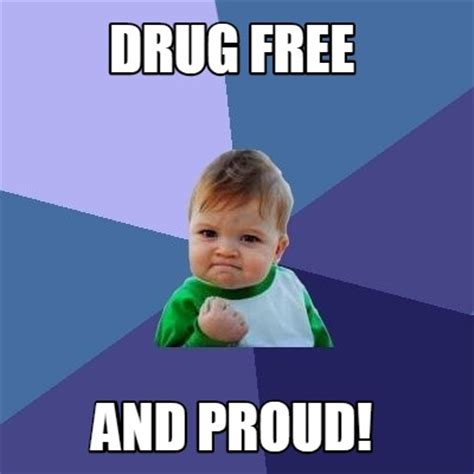 Make A Meme For Free - meme creator drug free and proud meme generator at
