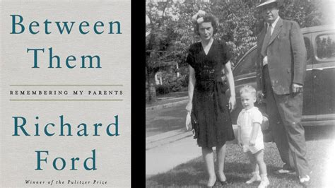 Richard Ford Books review between them by richard ford chicago tribune