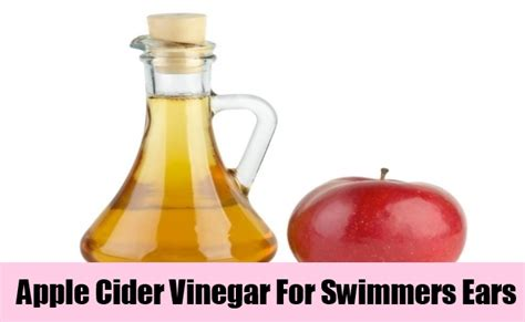apple cider vinegar for ears infection home remedies for swimmers ears treatments cure for swimmers ears