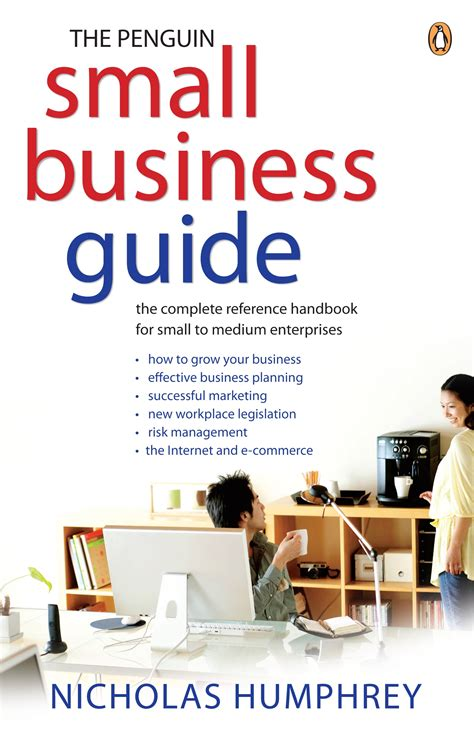Small Home Business Guide The Penguin Small Business Guide The Complete Reference