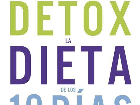 libro dtox para cambiar tu detox la dieta de los 10 d 237 as me lo dijo lola