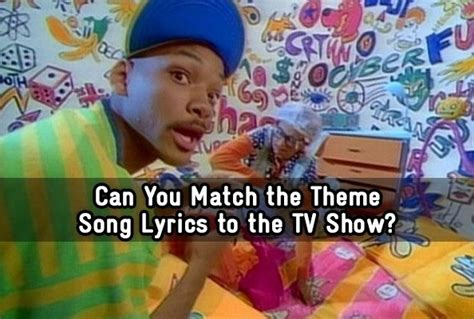 theme song quiz personality can you match the theme song lyrics to the tv show