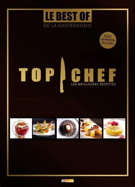 livre top chef les meilleures recettes frigoandco com