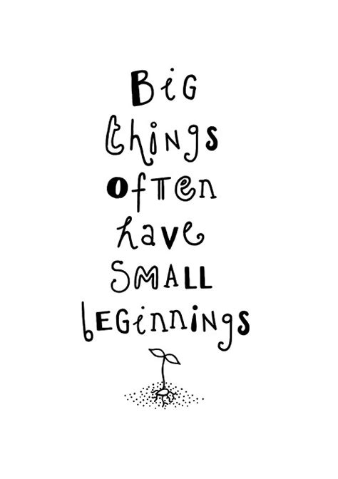 Keeping Things Small by Small Beginnings Quotes Like Success
