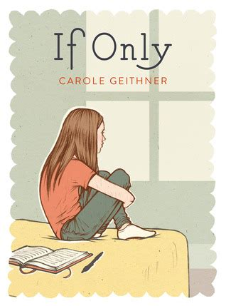 only child a novel books if only by carole geithner reviews discussion
