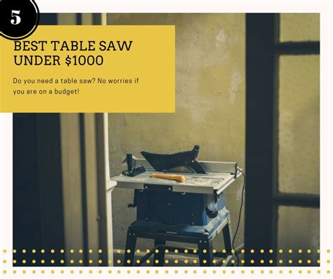 Best Table Saw 1000 The Top 5 Best Table Saw 1000 Review