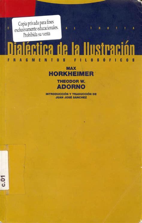 libro dialctica de la ilustracin dialectica de la ilustracion max horkheimer theodor adorno by autonomia emancipacion issuu