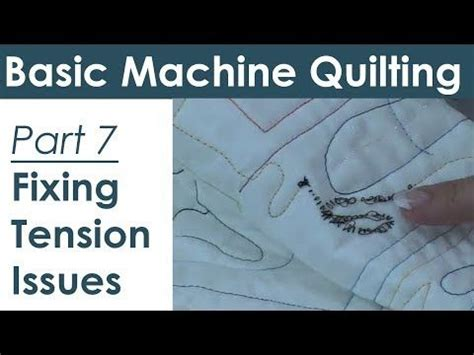 Machine Quilting Problems by Troubleshooting Tension Problems For Machine Quilting And