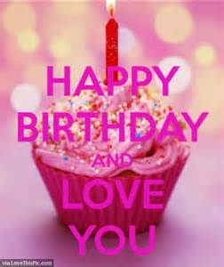 I Love You Birthday Quotes by Happy Birthday I Love You Quote Pictures Photos And