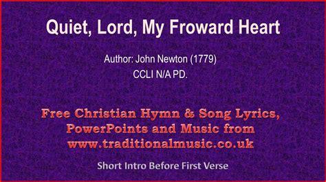 my lyrics newton lord my froward newton hymn lyrics