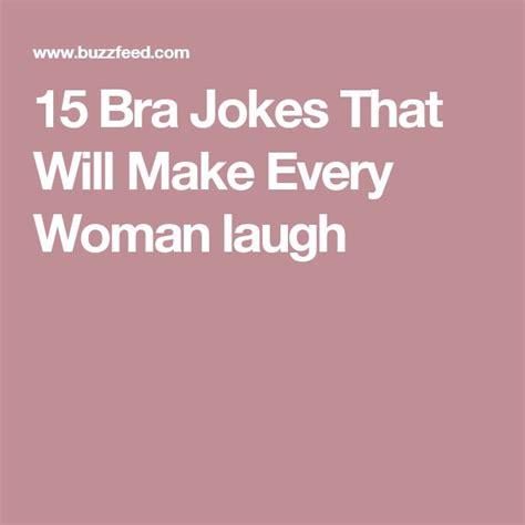 7 Lame Jokes That Make Me Laugh by Best 25 Bra Jokes Ideas On