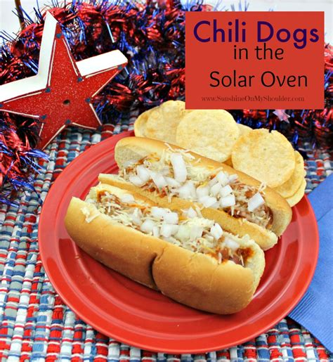 dogs in oven chili dogs in the solar oven on my shoulder