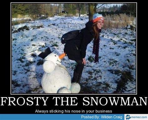 Snowman Meme - frosty the snowman memes com
