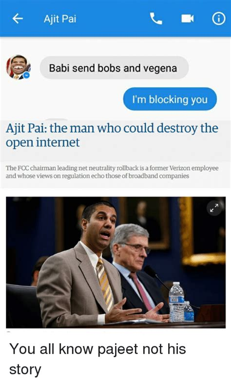 ajit pai smile ajit pal babi send bobs and vegena i m blocking you ajit