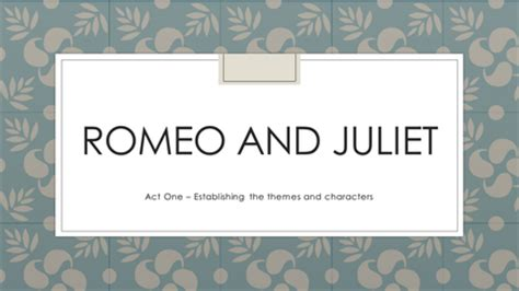 themes romeo and juliet tes romeo and juliet act summary powerpoint by rhirhijane89