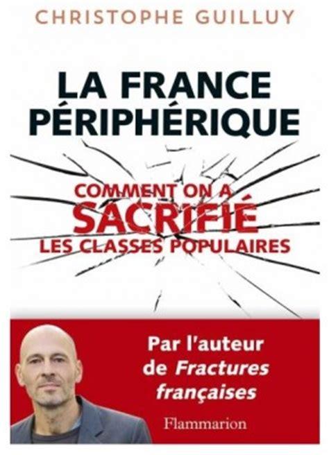 la france priphrique les caf 233 s g 233 o 187 la france p 233 riph 233 rique comment on a sacrifi 233 les classes populaires