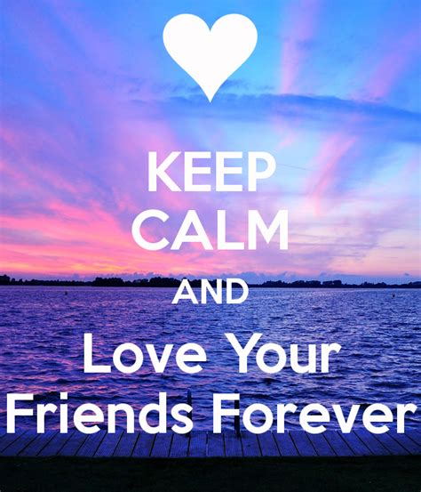 imagenes de keep calm and love friends keep calm and love your friends forever poster