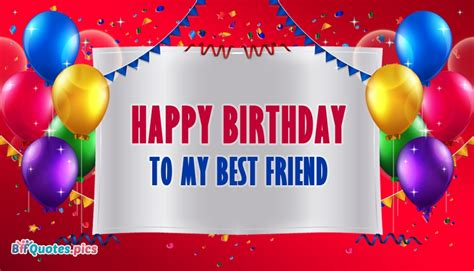 happy birthday to my best friend happy birthday best friend saying photo inspiring quotes
