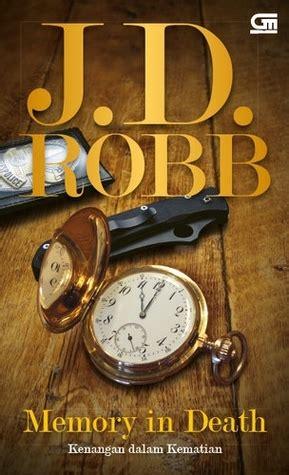 J D Robb Kesetiaan Dalam Kematian memory in kenangan dalam kematian by j d robb