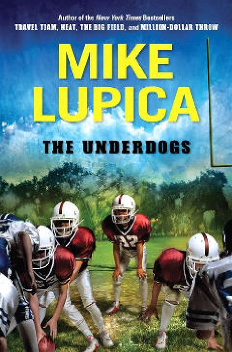 q the story of an underdog books end zone lupica s new book the underdogs ny daily news
