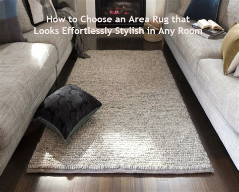 choosing a rug how to choose an area rug that looks effortlessly stylish