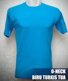 Kaos Polos O Neck Biru Turkis Gelap Ukuran Cotton Combed 20s kaos polos o neck pendek 171 kaos polos kece murah