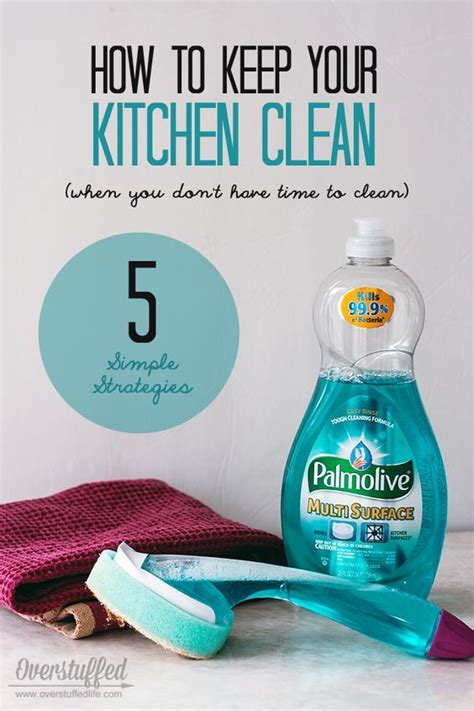 how to keep your kitchen clean how to keep your kitchen clean when you don t have time to