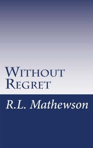 Without Regret without regret read free by r l mathewson
