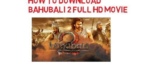 film full movie bahubali 2 how to download bahubali 2 full movie in hindi full hd