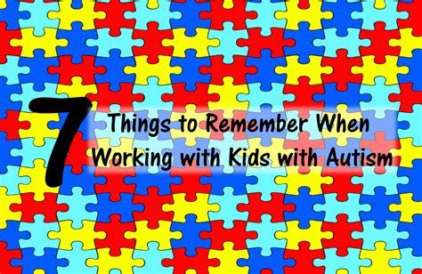 7 Tips On Working With Autistic by 7 Things To Remember When Working With With Autism