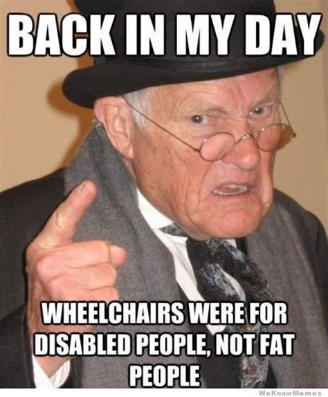 Funny Fat People Meme - back in my day weknowmemes