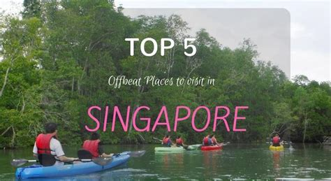 offbeat places  visit  singapore   singapore