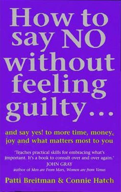 Feeling Guilty No More by How To Say No Without Feeling Guilty And Say Yes To More
