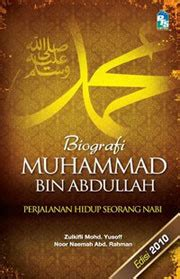 the biography of muhammad nature and authenticity book a true story biography of muhammad bin abdullah