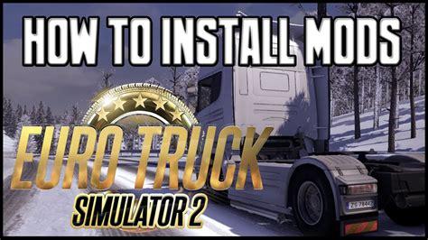 how to make euro truck simulator 2 full version euro truck simulator 2 how to install mods youtube