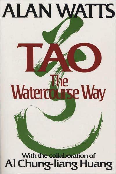 tao the watercourse way 028564050x tao the watercourse way by alan w watts paperback barnes noble 174