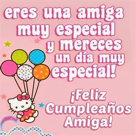 imagenes con frases de cumpleaños para una amiga mensajes para cumplea 241 os para una amiga amiga especial