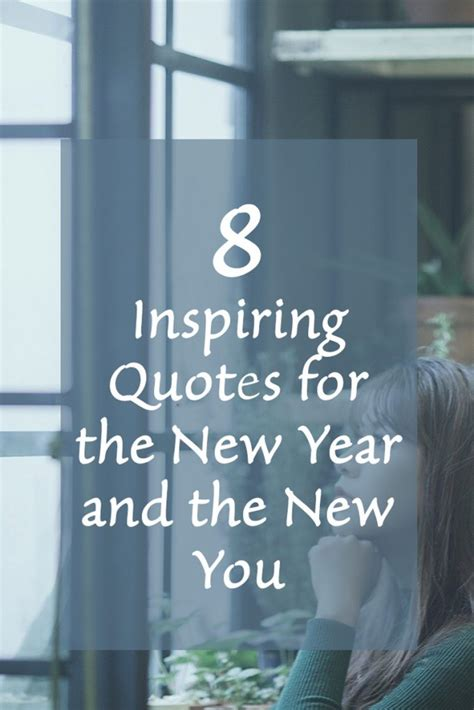 inspirational quotes about the new year 8 inspiring quotes for the new year and the new you