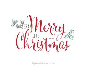 free printable have yourself a merry little christmas