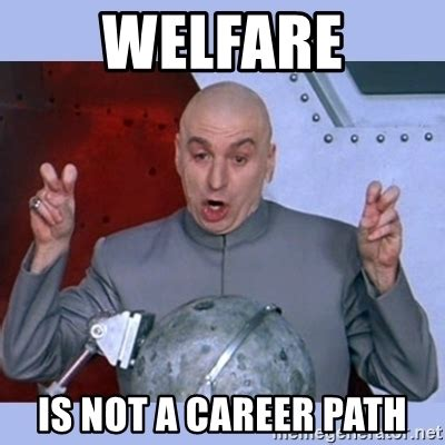Welfare Meme - the gallery for gt welfare check meme