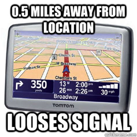 Gps Meme - quot take next right quot quot recalculating quot scumbag gps quickmeme