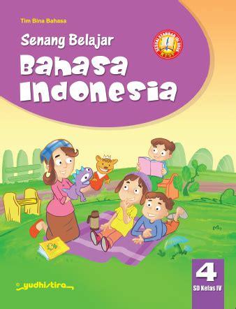 Harga Buku Pkn Yudhistira senang belajar bahasa indonesia sd kelas 4 ktsp 2016