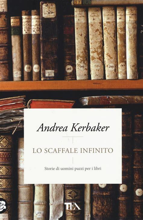 lo scaffale libro lo scaffale infinito storie di uomini lafeltrinelli