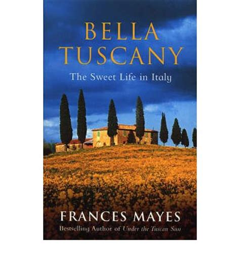 Bella Tuscany Frances Mayes 9780553812503