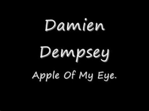 apple of my eye lyrics apple of my eye songtext von damien dempsey lyrics