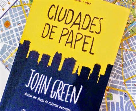 libro ciudades de papel el diario filme ciudades de papel ha mejorado el libro