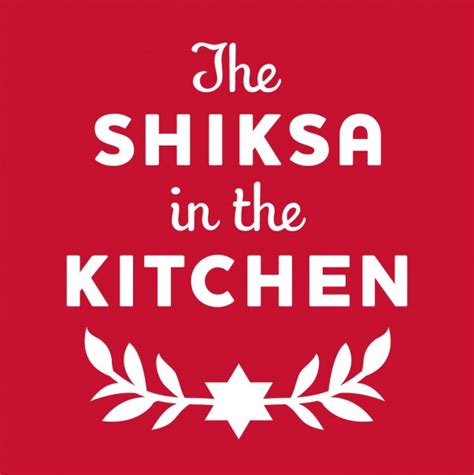 Shiksa In The Kitchen by Avey Of The Shiksa In The Kitchen