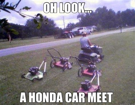 Memes Funniest - 21 funny honda memes about vtec and more